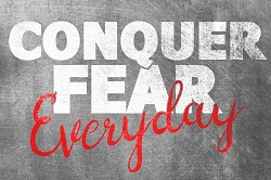 Conquer fear everyday image