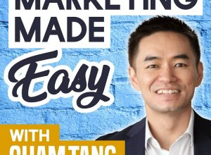 Marketing Made Easy With Cham Tang Podcast image 750px