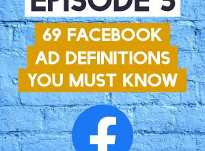 69 Facebook Ad Definitions You Must Know podcast episode 5 image